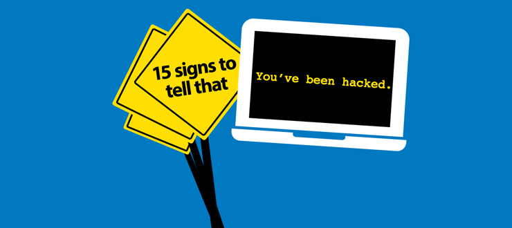 15 signs you've been hacked