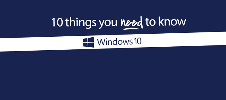 10 Things You Need To Know to Master Windows 10